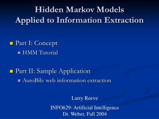 Hidden Markov Models Applied to Information Extraction