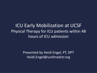 ICU Early Mobilization at UCSF Physical Therapy for ICU patients within 48 hours of ICU admission