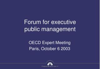 Forum for executive   public management