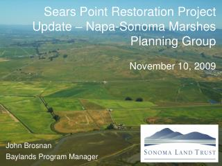 Sears Point Restoration Project Update   Napa-Sonoma Marshes Planning Group  November 10, 2009