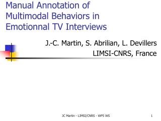 Manual Annotation of  Multimodal Behaviors in  Emotionnal TV Interviews