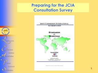 Preparing for the JCIA  Consultation Survey