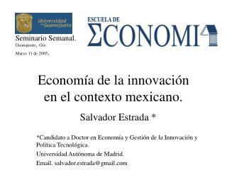 Econom a de la innovaci n en el contexto mexicano.