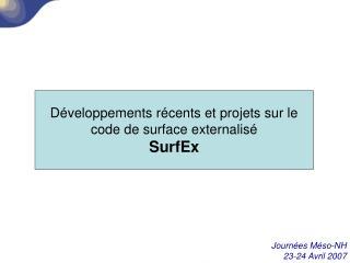 D veloppements r cents et projets sur le code de surface externalis  SurfEx