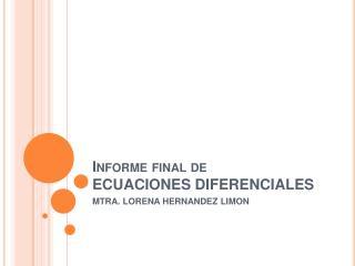 Informe final de ECUACIONES DIFERENCIALES