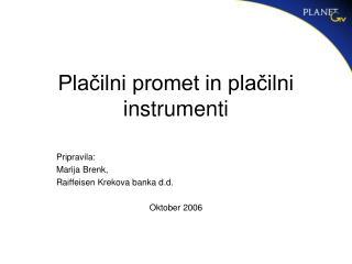 Placilni promet in placilni instrumenti