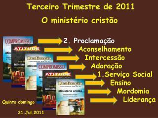 Terceiro Trimestre de 2011  O minist rio crist o      2. Proclama  o     Aconselhamento     Intercess o       Adora  o