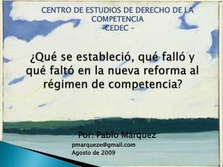 Qu  se estableci , qu  fall  y qu  falt  en la nueva reforma al r gimen de competencia