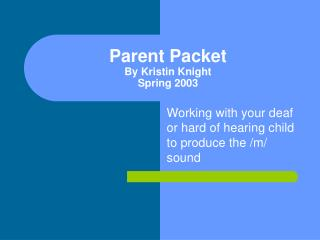 Parent Packet By Kristin Knight Spring 2003