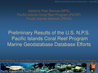 National Park Service NPS  Pacific Islands Coral Reef Program PICRP  Pacific Islands Network PACN    Preliminary Results