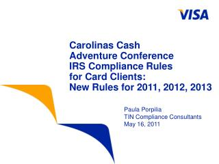 Carolinas Cash Adventure Conference IRS Compliance Rules  for Card Clients:  New Rules for 2011, 2012, 2013