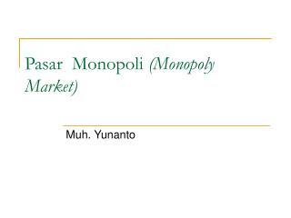 Pasar  Monopoli Monopoly Market