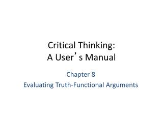 Critical Thinking: A User s Manual
