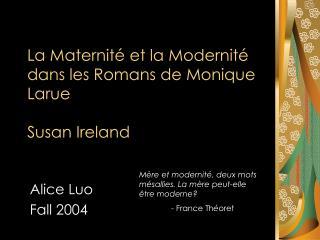 La Maternit  et la Modernit  dans les Romans de Monique Larue  Susan Ireland