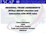 Tiziana Bonapace Chief Trade Policy Section Trade and Investment Division UNESCAP