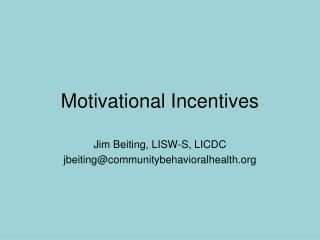 Motivational Incentives