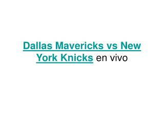 Dallas Mavericks vs New York Knicks en vivo pour Internet