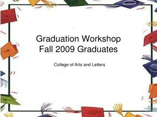 Graduation Workshop  Fall 2009 Graduates