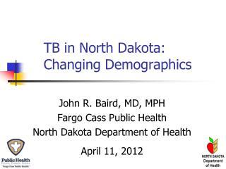 TB in North Dakota: Changing Demographics
