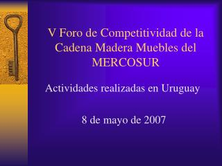 V Foro de Competitividad de la Cadena Madera Muebles del MERCOSUR