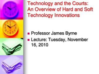 Technology and the Courts:  An Overview of Hard and Soft Technology Innovations