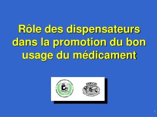 R le des dispensateurs  dans la promotion du bon usage du m dicament
