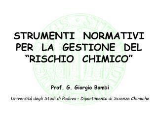 STRUMENTI  NORMATIVI PER  LA  GESTIONE  DEL  RISCHIO  CHIMICO