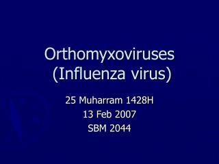 Orthomyxoviruses  Influenza virus