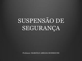 SUSPENS O DE SEGURAN A