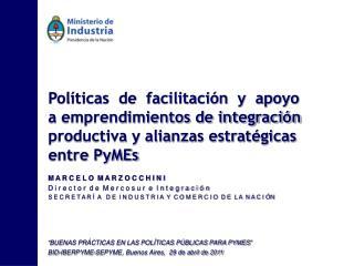 BUENAS PR CTICAS EN LAS POL TICAS P BLICAS PARA PYMES  BID-IBERPYME-SEPYME, Buenos Aires,  29 de abril de 2011