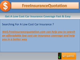 Get A Low Cost Car Insurance Coverage Fast & Easy