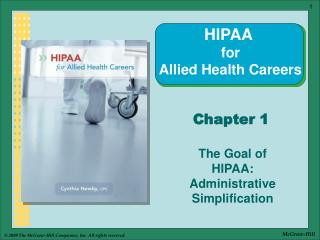 The Goal of HIPAA: Administrative Simplification