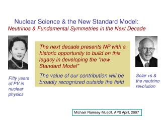 Nuclear Science  the New Standard Model: Neutrinos  Fundamental Symmetries in the Next Decade