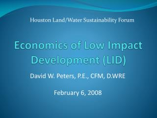 Economics of Low Impact Development LID