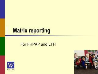 Matrix reporting
