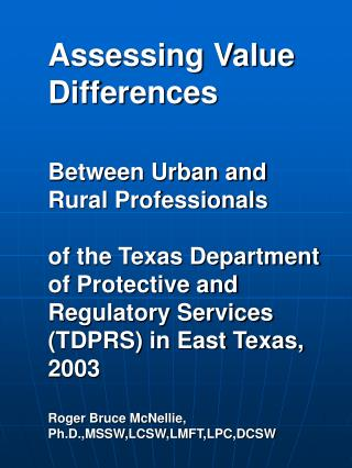 Assessing Value Differences  Between Urban and Rural Professionals   of the Texas Department of Protective and Regulator