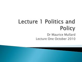 Lecture 1 Politics and Policy