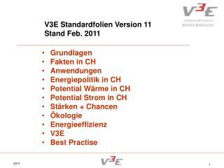 V3E Standardfolien Version 11      Stand Feb. 2011