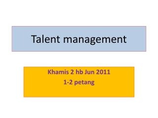 Talent: Development - Attraction - Retention