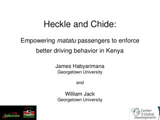 Heckle and Chide:  Empowering matatu passengers to enforce better driving behavior in Kenya