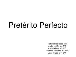 Pret rito Perfecto
