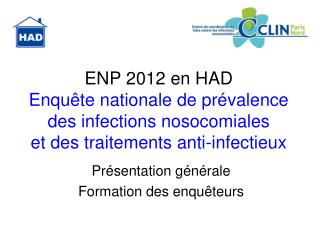 ENP 2012 en HAD Enqu te nationale de pr valence des infections nosocomiales et des traitements anti-infectieux