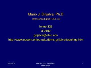 Mario J. Grijalva, Ph.D. pronounced gree-HALL-va