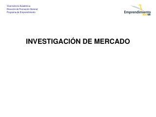 INVESTIGACI N DE MERCADO