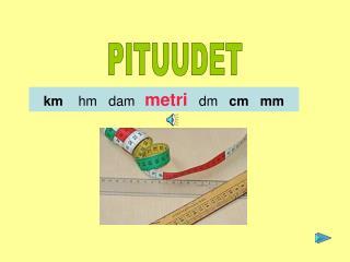 Km    hm   dam   metri   dm   cm   mm