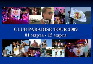 CLUB PARADISE TOUR 2009