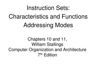Chapters 10 and 11,  William Stallings  Computer Organization and Architecture 7th Edition