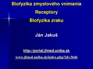 Biofyzika zmyslov ho vn mania Receptory Biofyzika zraku   J n Jaku   portal.jfmed.uniba.sk jfmed.uniba.sk