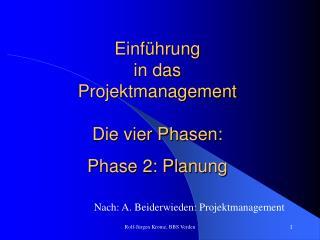 Einf hrung  in das Projektmanagement  Die vier Phasen:  Phase 2: Planung