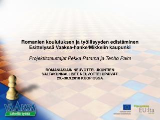 Romanien koulutuksen ja ty llisyyden edist minen Esittelyss  Vaaksa-hanke